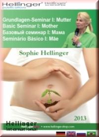 «Базовый семинар I: МАМА»/ DVD СЕМИНАР с СОФИ ХЕЛЛИНГЕР. Мюнхен / март 2013. Hellinger Publications